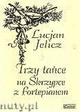 Okładka: Jelicz Lucjan, Trzy tańce na skrzypce z fortepianem