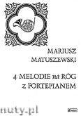 Okładka: Matuszewski Mariusz, 4 Melodie na róg z fortepianem