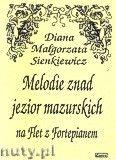Okładka: Sienkiewicz Diana Małgorzata, Melodie znad jezior mazurskich na flet z fortepianem
