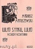 Okładka: Matuszewski Mariusz, Lulaj synku, lulaj. Kolędy kołysanki na głos i fortepian