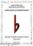 Okładka: Ćwiklińska Maria, Rogozińska Małgorzata, Dyktanda elementarne dla klasy-V szkoły muzycznej I stopnia - zeszyt ucznia