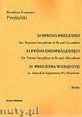 Okładka: Przybylski Bronisław Kazimierz, 24 Preludia wiosenne na saksofon sopranowy B i akordeon