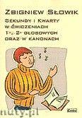 Okładka: Słowik Zbigniew, Sekundy i kwarty w ćwiczeniach 1-, 2-głosowych oraz w kanonach