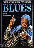 Okładka: Jakubowski Marek, Encyklopedia muzyki popularnej - Blues