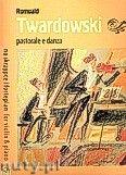 Okładka: Twardowski Romuald, Pastorale e danza na skrzypce i fortepian