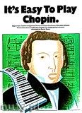 Okładka: Chopin Fryderyk, It's Easy To Play Chopin