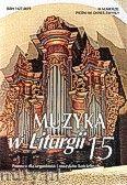 Okładka: Piech Jacek, Muzyka w Liturgii. Pomoce dla organistów i muzyków kościelnych zeszyt 15
