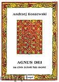 Okładka: Koszewski Andrzej, Agnus Dei na chór żeński lub męski a cappella