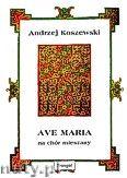 Okładka: Koszewski Andrzej, Ave Maria na chór mieszany a cappella