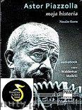 Okładka: Gorin Natalio, Astor Piazolla moja historia - AUDIOBOOK