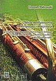 Okładka: Dąbrowski Grzegorz, Oblicza neoklasycyzmu w kompozycji i interpretacji na przykładzie wybranych Sonat na fagot i fortepian Camille'a Saint-Saensa ...