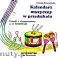 Okładka: , Kalendarz muzyczny w przedszkolu płyta CD - Piosenki i akompaniamenty część II średniaki