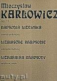 Okładka: Karłowicz Mieczysław, Rapsodia Litewska op.11 - poemat symfoniczny na orkiestrę