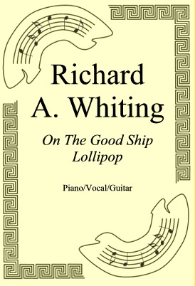 Okładka: Richard A. Whiting, On The Good Ship Lollipop