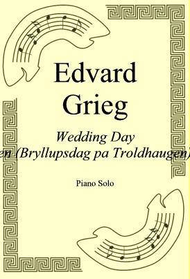 Okładka: Edvard Grieg, Wedding Day At Troldhaugen (Bryllupsdag pa Troldhaugen) Op. 65 No. 6