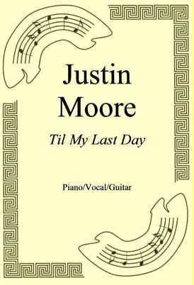 Okładka: Justin Moore, Til My Last Day