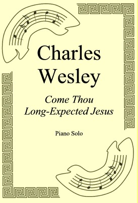 Ok�adka: Charles Wesley, Come Thou Long-Expected Jesus