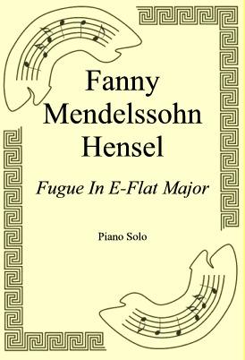 Okładka: Fanny Mendelssohn Hensel, Fugue In E-Flat Major